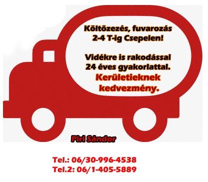Piri Sándor költöztetés fuvarozás szállítás lomtalanítás Csepel Budapest 2-4 tonnáig rakodás vidék L:2011.10.15.